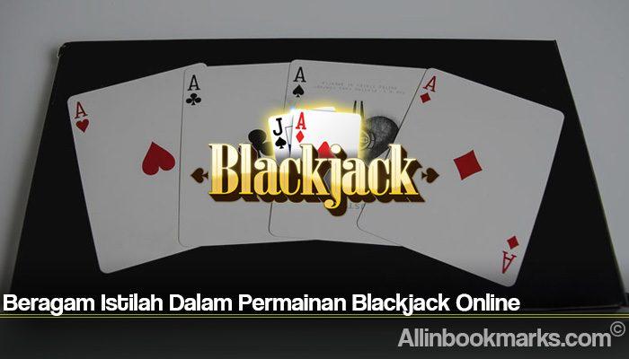 Beragam Istilah Dalam Permainan Blackjack Online