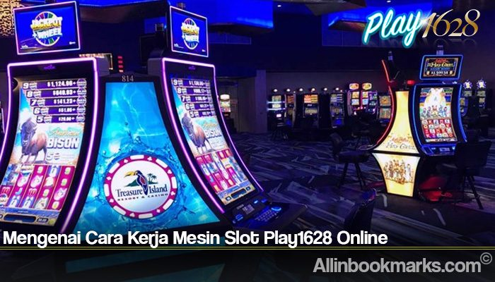 Mengenai Cara Kerja Mesin Slot Play1628 Online