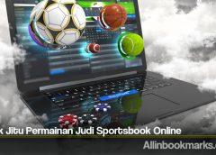 Taktik Jitu Permainan Judi Sportsbook Online